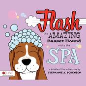 Flash the Amazing Basset Hound Visits the Spa (Unabridged) audiobook download