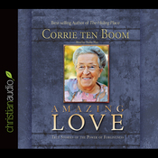 Amazing Love: True Stories of the Power of Forgiveness (Unabridged) audiobook download