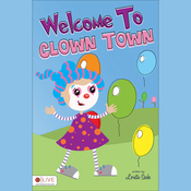 Welcome to Clown Town: Book One (Unabridged) audiobook download