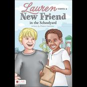 Lauren Meets a New Friend in the Schoolyard (Unabridged) audiobook download