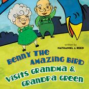 Benny the Amazing Bird Visits Grandma and Grandpa Green (Unabridged) audiobook download