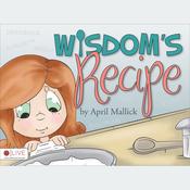 Wisdom's Recipe (Unabridged) audiobook download