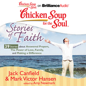 Chicken Soup for the Soul: Stories of Faith: 39 Stories about Answered Prayers, the Power of Love, Family, and Making a Difference (Unabridged) audiobook download