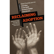 Reclaiming Adoption: Missional Living Through the Rediscovery of Abba Father (Unabridged) audiobook download