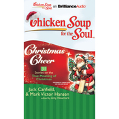 Chicken Soup for the Soul: Christmas Cheer - 31 Stories on the True Meaning of Christmas (Unabridged) audiobook download
