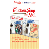 Chicken Soup for the Soul: Teens Talk High School (Unabridged) audiobook download