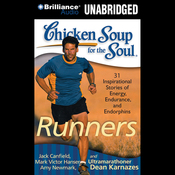 Chicken Soup for the Soul: Runners - 31 Stories of Adventure, Comebacks and Family Ties (Unabridged) audiobook download