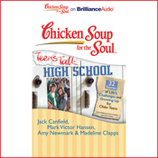 Chicken Soup for the Soul: Teens Talk High School - 32 Stories of Life's Challenges and Growing Up for Older Teens (Unabridged) audiobook download