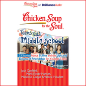 Chicken Soup for the Soul: Teens Talk Middle School (Unabridged) audiobook download