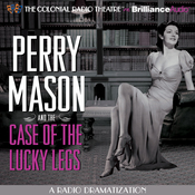 Perry Mason and the Case of the Lucky Legs: A Radio Dramatization audiobook download