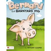Bernard the Barnyard Pig (Unabridged) audiobook download