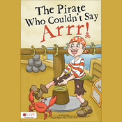 The Pirate Who Couldn't Say Arrr! (Unabridged) audiobook download