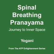 Spinal Breathing Pranayama: Journey to Inner Space (Unabridged) audiobook download