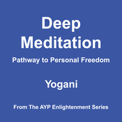 Deep Meditation: Pathway to Personal Freedom (Unabridged) audiobook download