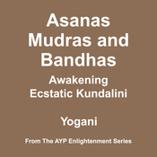 Asanas, Mudras and Bandhas: Awakening Ecstatic Kundalini (Unabridged) audiobook download
