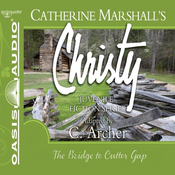 The Bridge to Cutter Gap: Christy Series, Book 1 (Unabridged) audiobook download