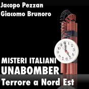 Unabomber, Terrore a Nord Est [Unabomber: Terror in the North East]: Misteri Italiani (Unabridged) audiobook download