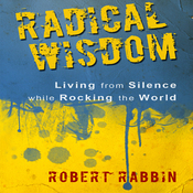Radical Wisdom: Living from Silence While Rocking the World (Unabridged) audiobook download