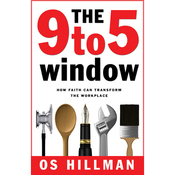 The 9 to 5 Window: How Faith Can Transform the Workplace audiobook download