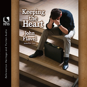 Keeping the Heart: A Puritan's View of How to Maintain Your Love For God (Unabridged) audiobook download