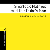 Sherlock Holmes and the Duke's Son (Adaptation): The Oxford Bookworms Library (Unabridged) audiobook download