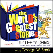 The World's Greatest Stories KJV V2: The Life of Christ audiobook download