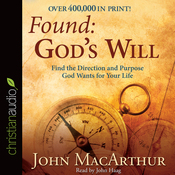 Found: God's Will: Find the Direction and Purpose God Wants for Your Life (Unabridged) audiobook download