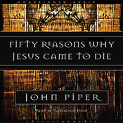 Fifty Reasons Why Jesus Came to Die (Unabridged) audiobook download