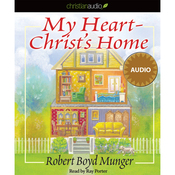 My Heart - Christ's Home (Unabridged) audiobook download