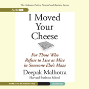 I Moved Your Cheese: For Those Who Refuse to Live as Mice in Someone Else's Maze (Unabridged) audiobook download