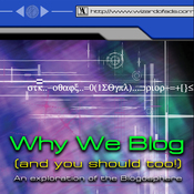Why We Blog: (and you should too!) An Exploration of the Blogoshere audiobook download