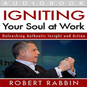 Igniting Your Soul at Work: Unleashing Authentic Insight and Action (Unabridged) audiobook download