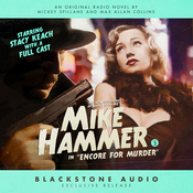 Encore for Murder: The New Adventures of Mickey Spillane's Mike Hammer, Vol. 3 audiobook download