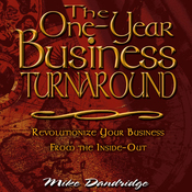 The One-Year Business Turnaround: Revolutionize Your Business From the Inside-Out (Unabridged) audiobook download