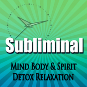 Subliminal Mind, Body & Spirit Detox: Relaxation Revitalize & Cleanse Deeper Sleep Meditation Binaural Beats audiobook download
