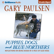 Puppies, Dogs, and Blue Northers: Reflections on Being Raised by a Pack of Sled Dogs (Unabridged) audiobook download