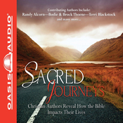 Sacred Journeys: Christian Authors Reveal How the Bible Impacts Their Lives (Unabridged) audiobook download