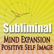 Subliminal Mind Expansion: Powerfully Positive Self Image and Attitude with Meditation, Binaural Solfeggio Harmonics & Affirmations audiobook download