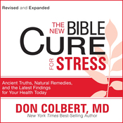 The New Bible Cure for Stress: Ancient Truths, Natural Remedies, and the Latest Findings for Your Health Today (Unabridged) audiobook download