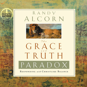 The Grace and Truth Paradox: Responding with Christlike Balance (Unabridged) audiobook download