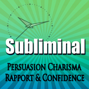 Subliminal Persuasion: Charisma, Rapport, Trust, and Confidence with Binaural Meditation Rpc & Ngn audiobook download