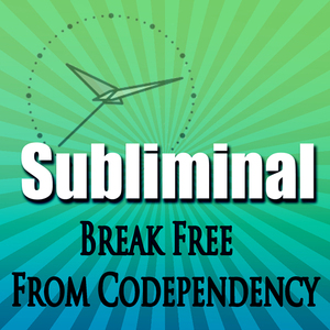 Break-free-from-codependency-subliminal-empower-yourself-create-powerful-self-confidence-binaural-beats-solfeggio-tones-audiobook