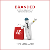 Branded: Sharing Jesus with a Consumer Culture (Unabridged) audiobook download