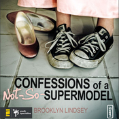 Confessions of a Not-So-Supermodel: Faith, Friends, and Festival Queens (Unabridged) audiobook download