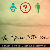 The Space Between: A Parent's Guide to Teenage Development (Unabridged) audiobook download