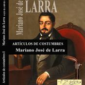 Articulos de Costumbres I [Custom Items I] (Unabridged) audiobook download