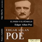El pozo y el pendulo [The Pit and the Pendulum] (Unabridged) audiobook download