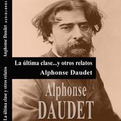 La ultima clase y otros relatos [The Last Class and Other Stories] (Unabridged) audiobook download
