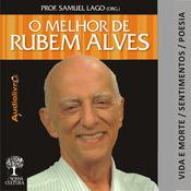 O Melhor de Rubem Alves - Vida e Morte (Unabridged) audiobook download