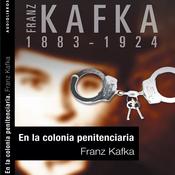 En la colonia penitenciaria [In the Penal Colony] (Unabridged) audiobook download